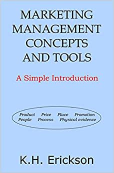Marketing Management Concepts And Tools: A Simple Introduction
