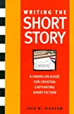 Writing the Short Story: A Hands-On Writing Program (0898798809) by Jack Bickham