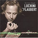 Un coeur simple : Luchini lit Flaubert - Collection : Paroles - Radio France