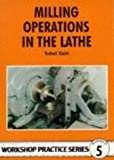 img - for Milling Operations in the Lathe book / textbook / text book