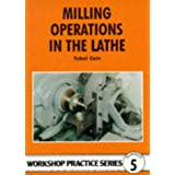 Milling Operations in the Lathe (Workshop Practice)by Tubal Cain