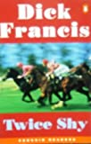Twice Shy (Penguin Readers (Graded Readers)) (0140815015) by Francis, Dick