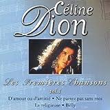 echange, troc Céline Dion - Les Premières chansons (Vol.1)