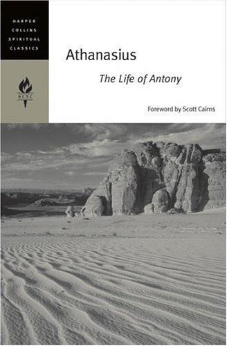 Athanasius: The Life of Antony (HarperCollins Spiritual Classics), HARPERCOLLINS SPIRITUAL CLASSICS