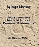 img - for Ivy League Admission: 100 Successful Medical School Personal Statements book / textbook / text book