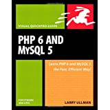 PHP 6 and MySQL 5 for Dynamic Web Sites: Visual QuickPro Guide (Visual QuickPro Guides)by Larry Ullman