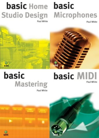 Studio Recording Basics: WITH Basic Home Studio Design AND Microphones AND Mastering AND MIDI Pt. B