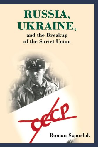 Russia, Ukraine, and the Breakup of the Soviet Union