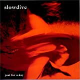 Just for a Day ~ Slowdive