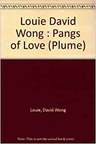 david wong louie The barbarians are coming david wong louie, author marian wood book $2395 (336p) isbn 978  louie's coruscating novel is full of astonishing writing, but the real delight is his wit and humor .