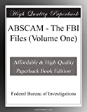 img - for ABSCAM - The FBI Files (Volume One) book / textbook / text book