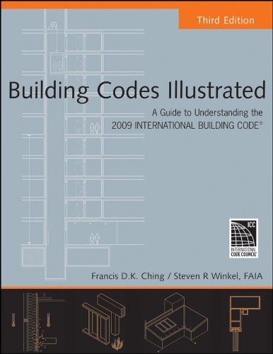 Building Codes Illustrated: A Guide to Understanding the 2009 International Building Code