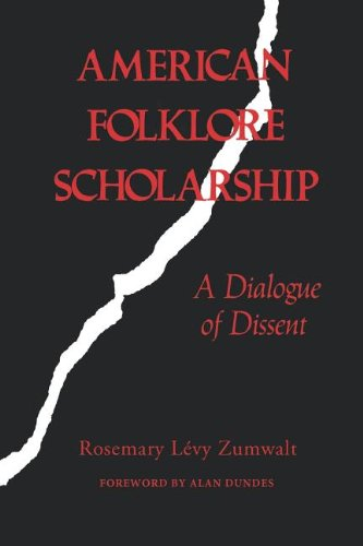 American Folklore Scholarship: A Dialogue of Dissent