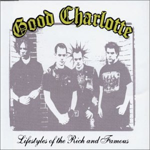 Lifestyles of the Rich & Famous Pt.1 by Good Charlotte