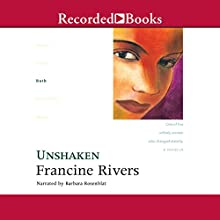 Unshaken: Lineage of Grace, Book 3 Audiobook by Francine Rivers Narrated by Barbara Rosenblat