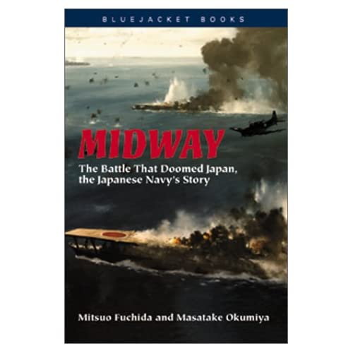 Midway: The Battle That Doomed Japan, the Japanese Navy\\\'s Story (Bluejacket Books)