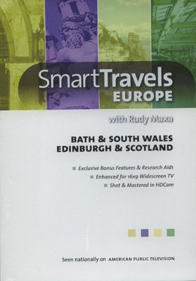 Smart Travels Europe: Bath & South Wales/Edinburgh & Scotland with Rudy Maxa