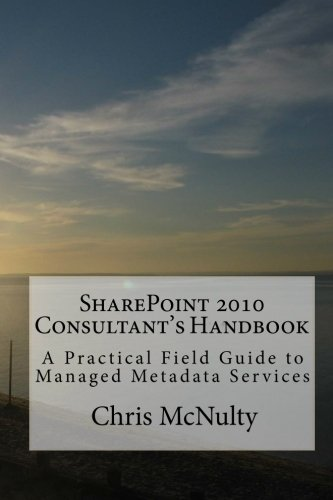 SharePoint 2010 Consultant's Handbook