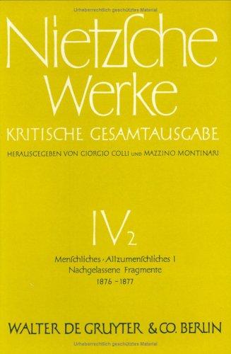 Menschliches, Allzumenschliches. Erster Band. Nachgelassene Fragmente 1876 - Winter 1877-78  [Nietzsche, Friedrich Wilhelm] (Tapa Dura)
