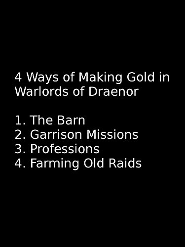 4 Ways to Make Gold in Warlords of Draenor