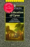 Education of Cyrus (Everyman's Library (Paper)) (0460871544) by Xenophon