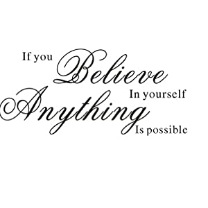 Amazon.com: If You Believe in Yourself Anything Is Possible - DIY