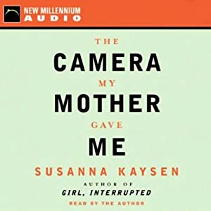 The Camera My Mother Gave Me Audiobook