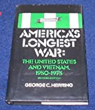 America's Longest War: The United States and Vietnam, 1950-1975 (0877224196) by Herring, George C.