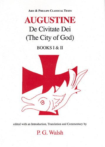 Augustine: De Civitate Dei Books I and II (Classical Texts) (Bks. 1 & 2) (Latin Edition)