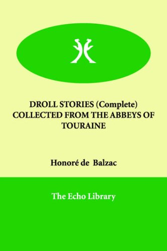 DROLL STORIES (Complete)   COLLECTED FROM THE ABBEYS OF TOURAINE PDF