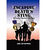 img - for [ [ [ Escaping Death's Sting: A Combat Marine 's Life Story [ ESCAPING DEATH'S STING: A COMBAT MARINE 'S LIFE STORY ] By Russell, Joel Lee ( Author )Sep-26-2011 Paperback book / textbook / text book