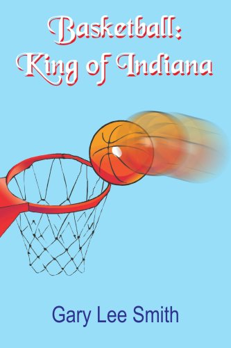 Basketball: King of Indiana