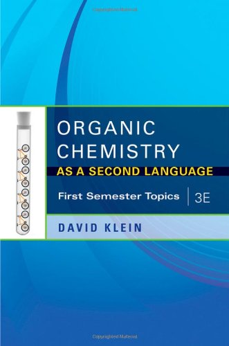 Organic Chemistry As a Second Language, 3e: First...
