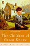 The Children of Green Knowe (Puffin Modern Classics) (0140364617) by LUCY BOSTON
