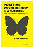 Ilona Boniwell Positive Psychology in a Nutshell: The Science of Happiness