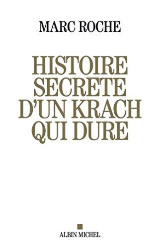 Histoire secrète d'un krach qui dure