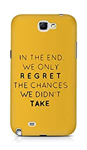 AMEZ we only regret the chances we didnt take Back Cover For Samsung Galaxy Note 2 N7100