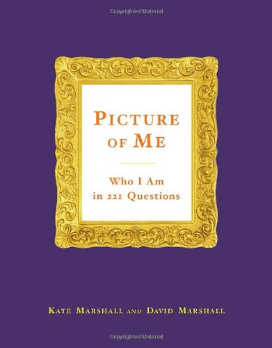 Picture of Me: Who I Am in 221 Questions by Kate Marshall, David Marshall
