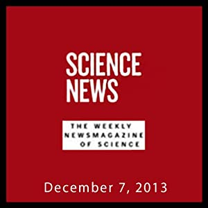 Science News, December 07, 2013 Periodical