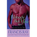 Nobody But You (Grayson Friends Novels)by Francis Ray