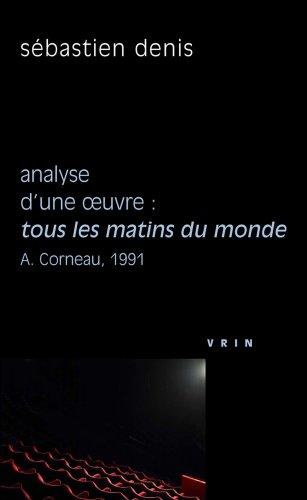 Tous les matins du monde (A. Corneau, 1991) Analyse d'une oeuvre (Philosophie Et Cinema) (French Edition)