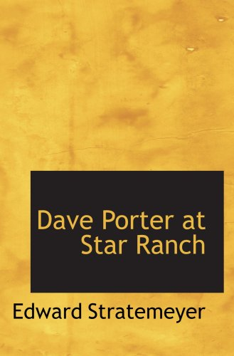 Dave Porter at Star Ranch: Or  The Cowboy's Secret