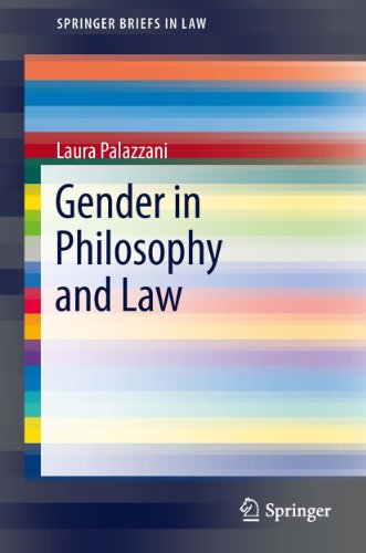 Gender in Philosophy and Law (SpringerBriefs in Law), by Laura Palazzani