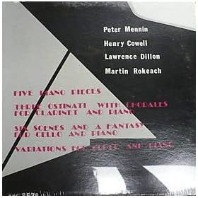Five Piano Pieces, Six Scenes and a Fantasy, Three Ostinati, Variations - Peter Menin, Henry Cowell, Lawrence Dillon, Martin Rokeach
