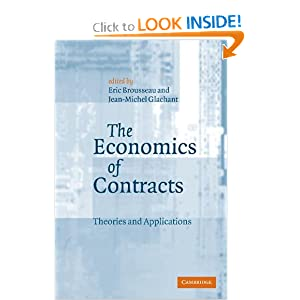 The Economics of Contracts: Theories and Applications Eric Brousseau and Jean-Michel Glachant