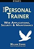 Web Applications, Security & Maintenance: The Personal Trainer for IIS 7 0 & IIS 7 5