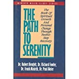 The Path to Serenity: The Book of Spiritual Growth and Personal Change Through Twelve-Step Recovery (Minirth-Meier Clinic Series) (0840776918) by Hemfelt, Robert