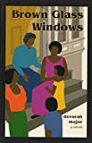 img - for Brown Glass Windows by major, devorah (2002) Paperback book / textbook / text book