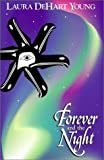 img - for Forever and the Night by Laura DeHart Young (2001) Paperback book / textbook / text book