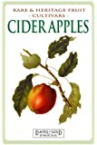 Cider Apples: Rare and Heritage Fruit Cultivars #2: Volume 2 (Rare and Heritage Fruit Set 1: Cultivars)